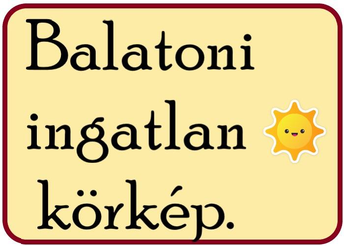 Balatoni ingatlan körkép